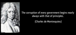 quote-the-corruption-of-every-government-begins-nearly-always-with-that-of-principles-charles-de-montesquieu-313762