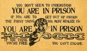 you-dont-seem-to-understand-you-are-in-prison-if-you-are-to-get-out-of-prison-the-first-thing-you-must-realize-is-you-are-in-prison-if-you-think-youre-free-you-cant-escape